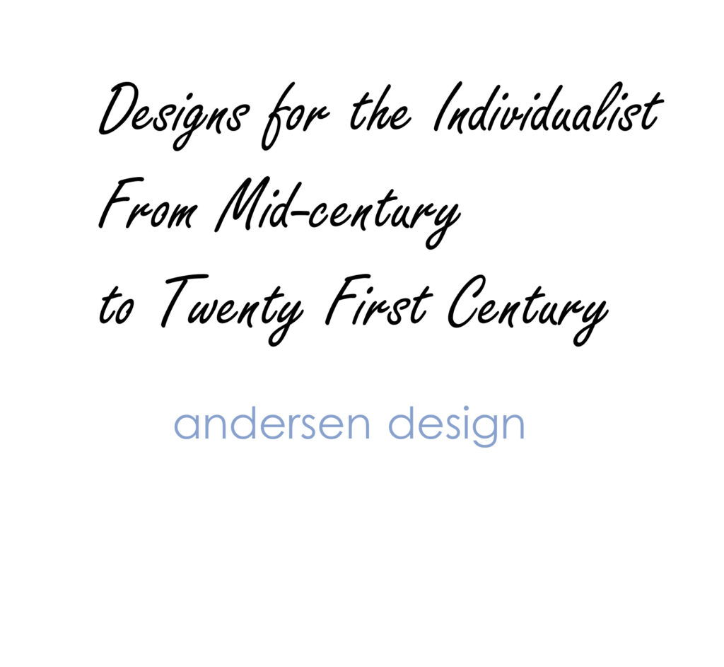 Designs fo rthe Individualist by Andersen Design