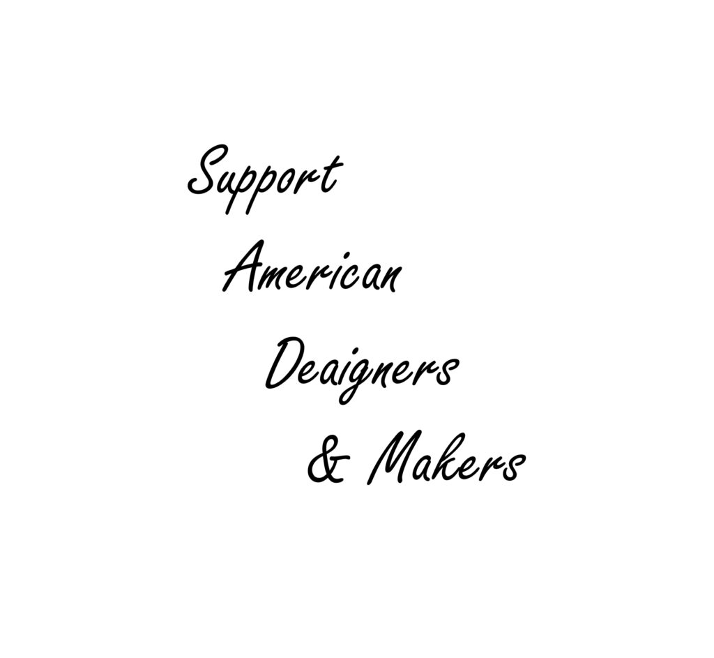 Support Amercican Designers and Makers